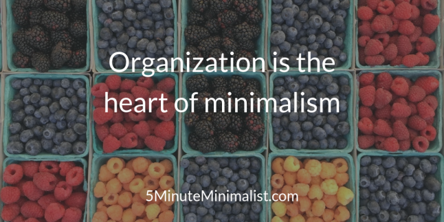 Organization is the heart of minimalism